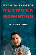 Why INDIA is BEST For Network Marketing: OnlineGatha by Dr. Ujjwal Patni