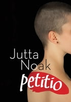 Petitio by Jutta Noak