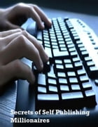 Secrets of Self Publishing Millionaires by V.T.