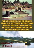What Lessons Can Be Drawn From U.S. Riverine Operations During The Vietnam War