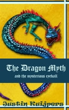 The Dragon Myth and the mysterious eyeball by Justin Kuijpers
