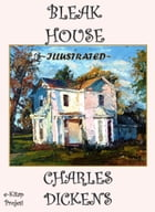 "Bleak House: ""A Classic from Dickens"" by Charles Dickens"
