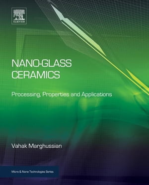 Nano-Glass Ceramics Processing,  Properties and Applications