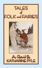 TALES OF FOLK AND FAIRIES - 15 eclectic folk and fairy tales from around the world by Anon E. Mouse