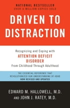 Driven to Distraction (Revised): Recognizing and Coping with Attention Deficit Disorder by Edward M. Hallowell, M.D.