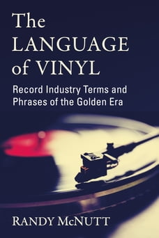 The Language of Vinyl: Record Industry Terms and Phrases of the Golden Era
