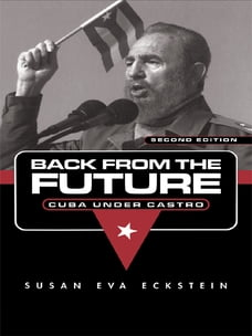 Back From the Future: Cuba Under Castro