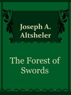 The Forest of Swords by Joseph A. Altsheler