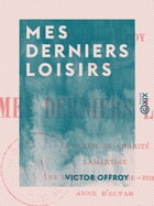 Mes derniers loisirs by Victor Offroy