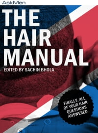 The Hair Manual: Finally, All Of Your Hair Questions Answered