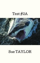 Test #2A by Sue TAYLOR