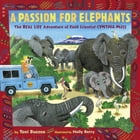 A Passion for Elephants: The Real Life Adventure of Field Scientist Cynthia Moss by Toni Buzzeo