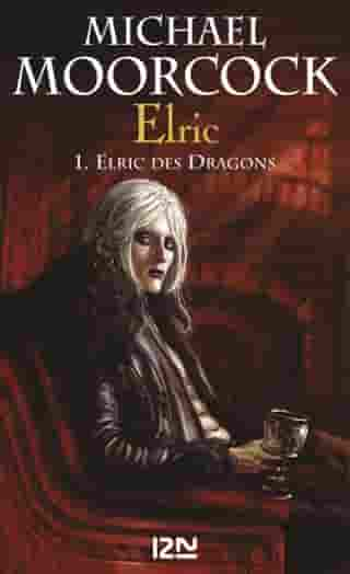 Elric - tome 1: Elric des dragons by Jean-Luc FROMENTAL