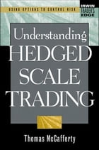 Understanding Hedged Scale Trading