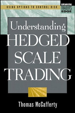 Book Understanding Hedged Scale Trading by McCafferty, Thomas