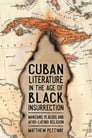 Cuban Literature in the Age of Black Insurrection Cover Image