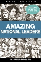 Amazing National Leaders by Charles Margerison