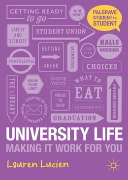 Book University Life: Making it Work for You by Lauren Lucien
