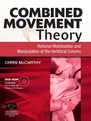 Combined Movement Theory Rational Mobilization and Manipulation of the Vertebral Column