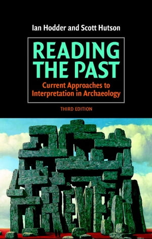 Reading the Past Current Approaches to Interpretation in Archaeology