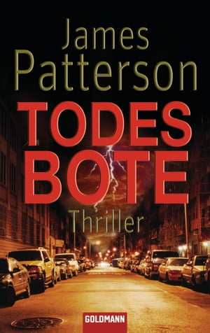 Todesbote: Thriller by James Patterson