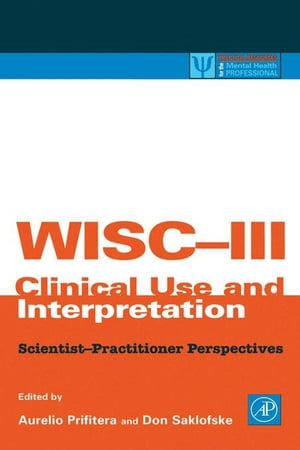 WISC-III Clinical Use and Interpretation: Scientist-Practitioner Perspectives
