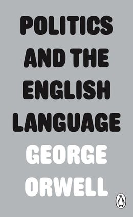 Book Politics and the English Language by George Orwell