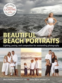 Beautiful Beach Portraits: Lighting, Posing, and Composition for Outstanding Photography