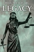 Legacy: A DiMarchese Case File by Bill Mesce, Jr.