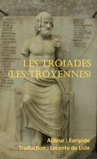 Les Trôiades (Les Troyennes) by Euripide