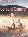 Corporal Cameron of the North West Mounted Police 69744184-a641-4553-9cf5-31d3717a5bb7