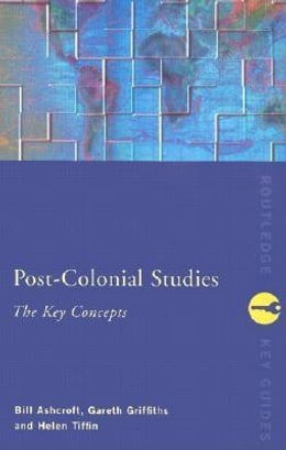 Book Post-Colonial Studies: The Key Concepts by Ashcroft, Bill