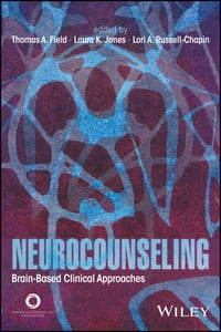 Neurocounseling: Brain-Based Clinical Approaches
