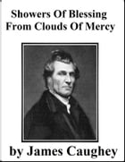 Showers of Blessing from Clouds of Mercy by James Caughey