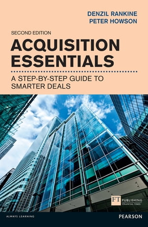 Acquisition Essentials A step-by-step guide to smarter deals