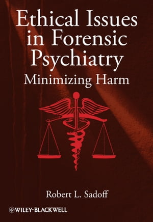 Ethical Issues in Forensic Psychiatry Minimizing Harm