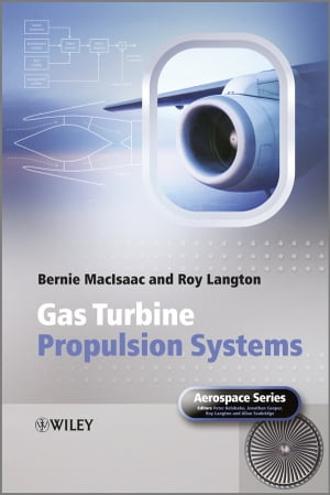 Gas Turbine Propulsion Systems by Bernie MacIsaac