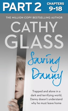 Book Saving Danny: Part 2 of 3 by Cathy Glass