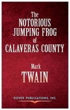 The Notorious Jumping Frog of Calaveras County by Bob Blaisdell