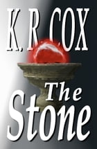 The Stone by K. R. Cox