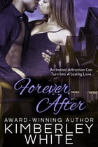 Forever After by Kimberley White