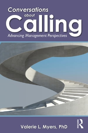Conversations about Calling Advancing Management Perspectives