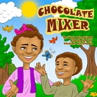 Chocolate Mixer by Jason Armstrong