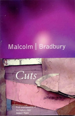 Book Cuts by Malcolm Bradbury