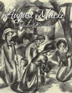 August Macke:Master Drawings by Blagoy Kiroff