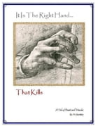 It Is The Right Hand That Kills by PA Buckley