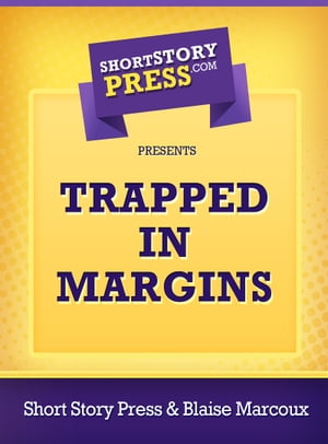 Trapped In Margins by Short Story Press
