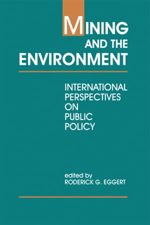 Mining and the Environment International Perspectives on Public Policy