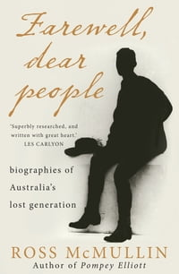Farewell, Dear People: Biographies of Australia's Lost Generation
