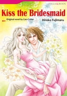KISS THE BRIDESMAID (Harlequin Comics): Harlequin Comics by Cara Colter